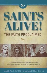 Saints Alive Faith Proclaim - Marie Curley,Mary Hill - cover