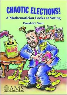 Chaotic Elections!: A Mathematician Looks at Voting - Donald G. Saari - cover
