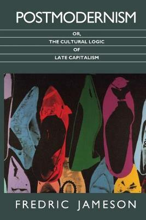 The Cultural Logic of Late Capitalism