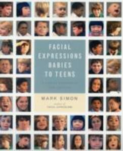 Facial Expressions Babies To Teens - Mark Simon - cover
