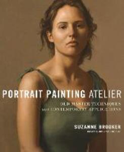 Portrait Painting Atelier - Suzanne Brooker - cover