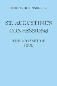 St. Augustine's Confessions: The Odyssey of Soul - Robert J. O'Connell - cover