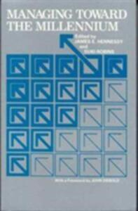 Managing Toward the Millennium - James E. Hennessy,Suki Robins - cover