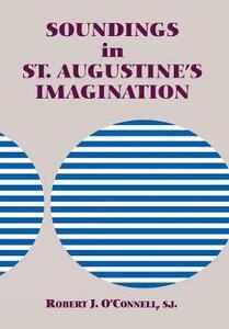 Soundings in St. Augustine's Imagination - Robert J. O'Connell - cover