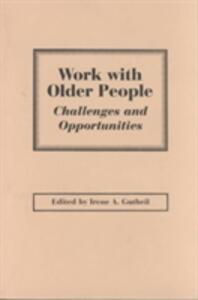 Work With Older People: Challenges and Opportunities - Irene A. Gutheil - cover