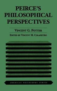 Peirce's Philosophical Perspectives - Vincent G. Potter - cover