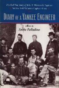 Diary of a Yankee Engineer: The Civil War Diary of John Henry Westervelt - Anita Palladino - cover