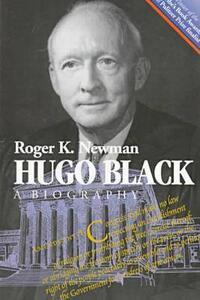 Hugo Black: A Biography - Roger K. Newman - cover