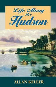 Life Along the Hudson - Allan Keller - cover