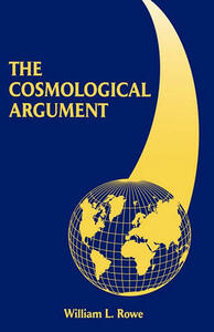 The Cosmological Argument - William L. Rowe - cover