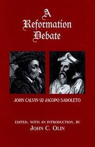 A Reformation Debate: John Calvin & Jacopo Sadoleto - John C. Olin - cover