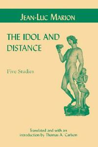 The Idol and Distance: Five Studies - Jean-Luc Marion - cover
