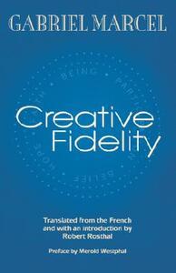 Creative Fidelity - Gabriel Marcel - cover