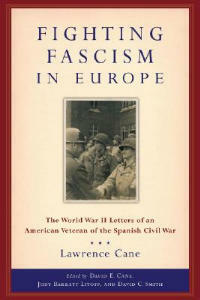 Fighting Fascism in Europe: The World War II Letters of an American Veteran of the Spanish Civil War - David Cane - cover