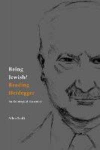 Being Jewish/Reading Heidegger: An Ontological Encounter - Allen Scult - cover