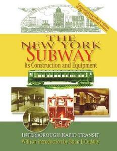 The New York Subway: Its Construction and Equipment - Brian J. Cudahy - cover