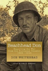 Beachhead Don: Reporting the War from the European Theater: 1942-1945 - Don Whitehead - cover