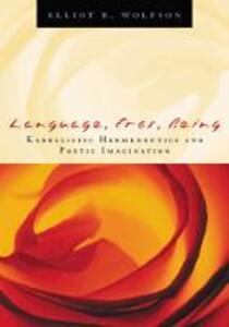 Language, Eros, Being: Kabbalistic Hermeneutics and Poetic Imagination - Elliot R. Wolfson - cover