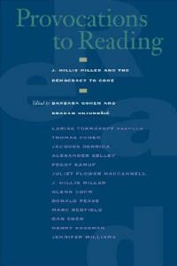 Provocations to Reading: J. Hillis Miller and the Democracy to Come - cover