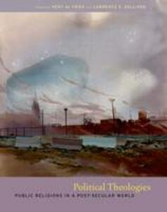 Political Theologies: Public Religions in a Post-Secular World - cover