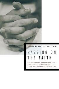 Passing on the Faith: Transforming Traditions for the Next Generation of Jews, Christians, and Muslims - cover