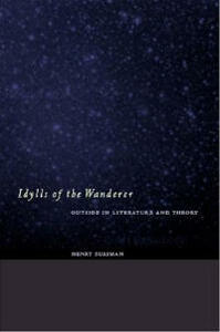 Idylls of the Wanderer: Outside in Literature and Theory - Henry Sussman - cover