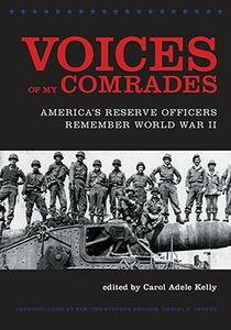 Voices of My Comrades: America's Reserve Officers Remember World War II - cover