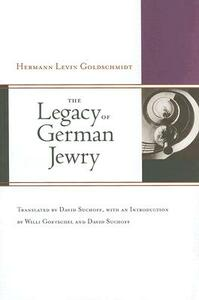 The Legacy of German Jewry - Hermann Levin Goldschmidt - cover