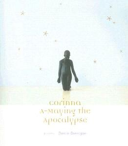 Corinna A-Maying the Apocalypse: Poems - Darcie Dennigan - cover