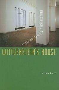 Wittgenstein's House: Language, Space, and Architecture - Nana Last - cover