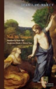 Noli me tangere: On the Raising of the Body - Jean-Luc Nancy,Pascale-Anne Brault,Michael Naas - cover