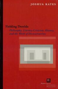 Fielding Derrida: Philosophy, Literary Criticism, History, and the Work of Deconstruction - Joshua Kates - cover