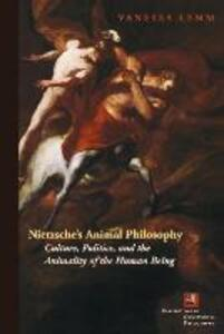 Nietzsche's Animal Philosophy: Culture, Politics, and the Animality of the Human Being - Vanessa Lemm - cover