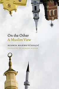 On the Other: A Muslim View - Rusmir Mahmutcehajic - cover