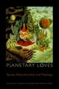 Planetary Loves: Spivak, Postcoloniality, and Theology - cover
