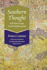 Southern Thought and Other Essays on the Mediterranean - Franco Cassano - cover
