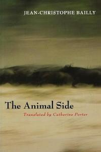 The Animal Side - Jean-Christophe Bailly - cover