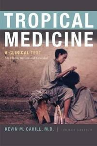 Tropical Medicine: A Clinical Text, 8th Edition, Revised and Expanded - Kevin M. Cahill - cover