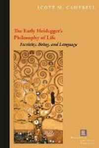 The Early Heidegger's Philosophy of Life: Facticity, Being, and Language - Scott M. Campbell - cover