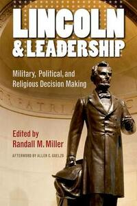 Lincoln and Leadership: Military, Political, and Religious Decision Making - cover