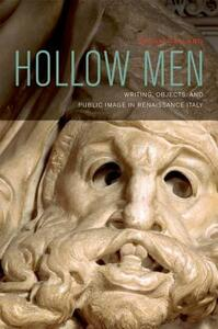 Hollow Men: Writing, Objects, and Public Image in Renaissance Italy - Susan Gaylard - cover