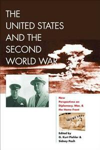 The United States and the Second World War: New Perspectives on Diplomacy, War, and the Home Front - cover