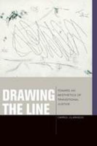 Drawing the Line: Toward an Aesthetics of Transitional Justice - Carrol Clarkson - cover