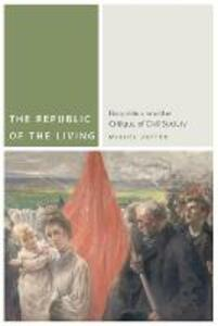 The Republic of the Living: Biopolitics and the Critique of Civil Society - Miguel E. Vatter - cover
