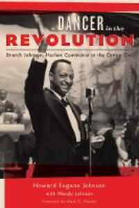 A Dancer in the Revolution: Stretch Johnson, Harlem Communist at the Cotton Club - Howard Eugene Johnson - cover