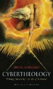 Cybertheology: Thinking Christianity in the Era of the Internet - Antonio Spadaro - cover