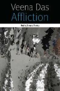 Affliction: Health, Disease, Poverty - Veena Das - cover