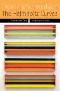 The Helmholtz Curves: Tracing Lost Time - Henning Schmidgen - cover