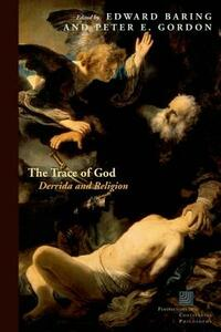 The Trace of God: Derrida and Religion - cover