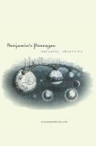 Benjamin's Passages: Dreaming, Awakening - Alexander Gelley - cover